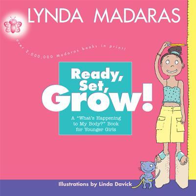 Ready, Set, Grow! By Madaras, Lynda/ Davick, Linda (ILT)