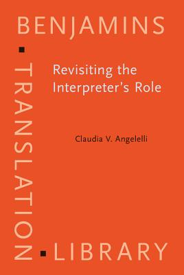 Revisiting The Interpreter's Role By Angelelli, Claudia V.